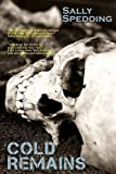 img - for Cold Remains by Sally Spedding (2012-02-01) book / textbook / text book