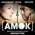 FIRST THREE FREE CHAPTERS: Amok: An Audible Original Drama | Sebastian Fitzek