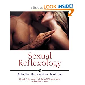 Sexual Reflexology: Activating the Taoist Points of Love Mantak Chia and William U. Wei