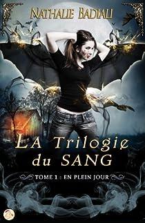 La Trilogie du Sang, tome 1 : En plein jour par Badiali