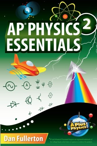 AP Physics 2 Essentials: An APlusPhysics Guide