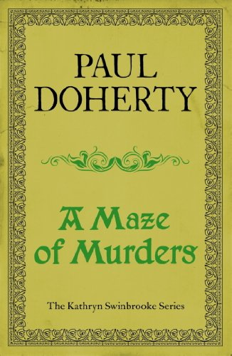 A Maze of Murders (Kathryn Swinbrooke Mysteries, Book 6): A hunt for a killer in medieval Canterbury
