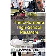 The Columbine High-School Massacre (Violent Crimes) (Volume 2)