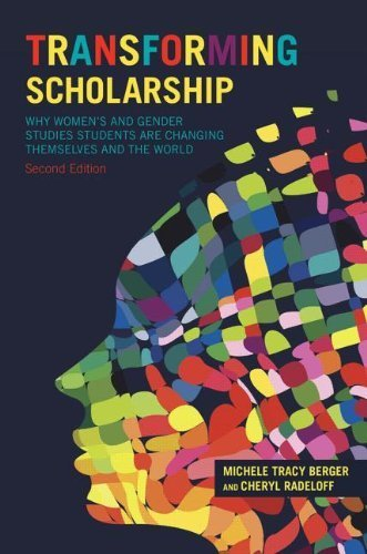 Transforming Scholarship: Why Women's and Gender Studies Students Are Changing Themselves and the World (Contemporary Sociological Perspectives) by Berger, Michele Tracy, Radeloff, Cheryl L(August 7, 2014) Paperback
