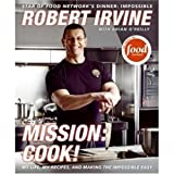 img - for Mission: Cook!: My Life, My Recipes, and Making the Impossible Easy book / textbook / text book