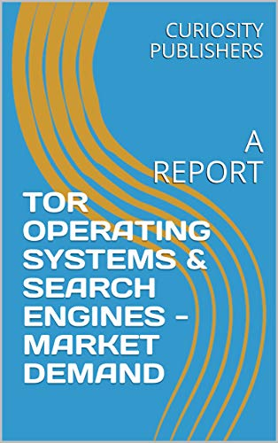 TOR OPERATING SYSTEMS & SEARCH ENGINES - MARKET DEMAND:, used for sale  Delivered anywhere in Canada