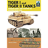 Tiger I and Tiger II: Tanks of the German Army and Waffen-SS: Eastern Front 1944 (TankCraft Book 1) (English Edition)