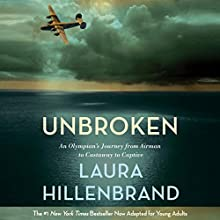 Unbroken (The Young Adult Adaptation): An Olympian's Journey From Airman to Castaway to Captive Audiobook by Laura Hillenbrand Narrated by Edward Herrmann