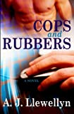 Cops and Rubbers, A. J. Llewellyn, 1602727716