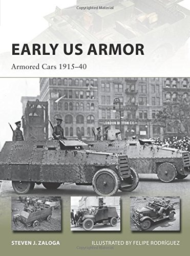 Early US Armor: Armored Cars 1915–40 (New Vanguard)