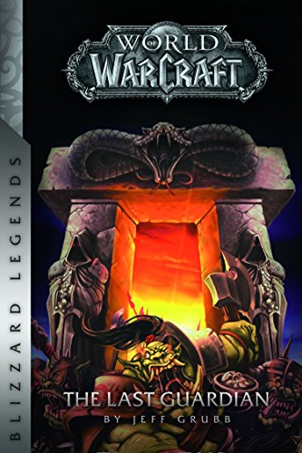 Warcraft: The Last Guardian (Warcraft: Blizzard Legends)