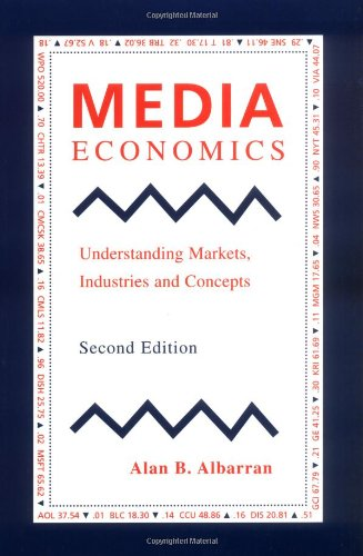 Media Economics: Understanding Markets, Industries and Concepts