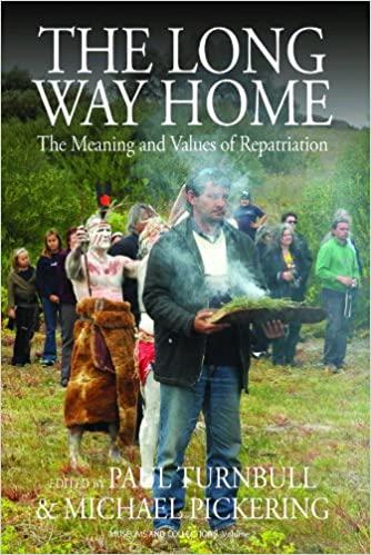 The Long Way Home: The Meaning and Values of Repatriation (Museums and Collections)