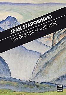 Un destin solidaire : à l'écoute du Pacte de la Grande Prière des Confédérés, Starobinski, Jean
