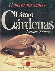 General Misionero Lazaro Cardenas (Biografia del Poder) (Spanish Edition)