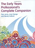 The Early Years Professional's Complete Companion, Pam Jarvis and Jane George, 1408203693
