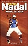 Rafael Nadal : Maître sur terre par Pujol-Galceran