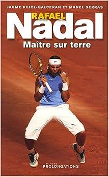 Rafael Nadal : Maître sur terre
