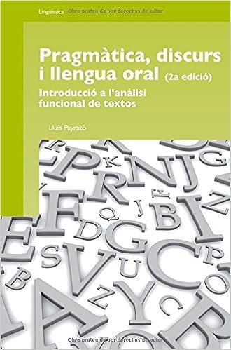 """Resultado de imagen de Pragmàtica, """"discurs i llengua oral"""": Introducció a l'anàlisi funcional de textos"""