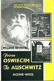 From Oswiecim to Auschwitz, Moshe Weiss, 0889625581