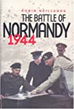 The Battle of Normandy, Robin Neillands, 0304358371