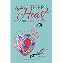 A Mother's Heart and the Will to Fight