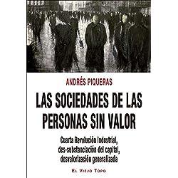 Las sociedades de las personas sin valor: Cuarta Revolución Industrial, des-subestación del capital, desvalorización generalizada