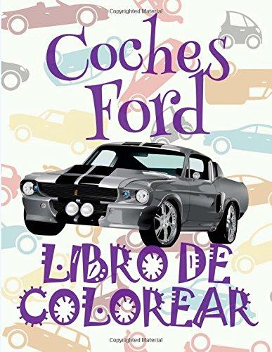 ✌ Coches Ford ✎ Libro de Colorear Carros Colorear Niños 9 Años ✍ Libro de Colorear Para Niños: ✌ Cars Ford ~ Coloring Book ~ ... Coches Ford (Volume 1) (Spanish Edition) pdf epub