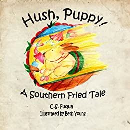 Hush, Puppy! A Southern Fried Tale by [Fuqua, C.S.]