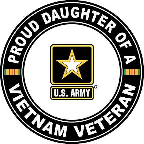 US Army Proud Daughter of a Vietnam Veteran 5.5