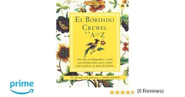 El Bordado Crewel de La a La Z: Amazon.es: Artistas varios ...