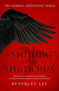 A Shining in the Shadows (Gabriel Davenport Series Book 2) by [Lee, Beverley]