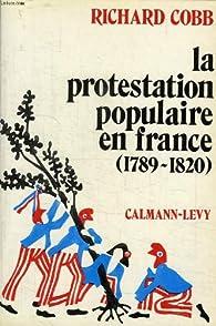 La protestation populaire en France (1789-1820) par Richard Cobb