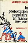 La protestation populaire en France (1789-1820) par Cobb