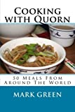 Cooking with Quorn: 50 Meals From Around The World