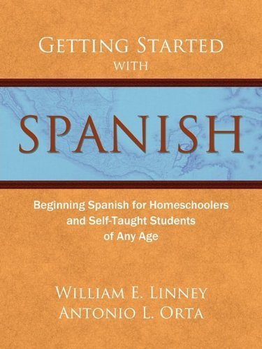 Beginning Spanish for Homeschoolers and Self-Taught Students of Any Age Getting Started with Spanish