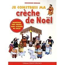 JE CONSTRUIS MA CRECHE DE NOEL
