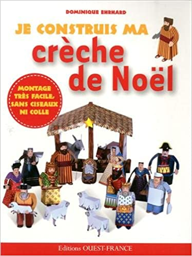 JE CONSTRUIS MA CRECHE DE NOEL: Amazon.ca: EHRHARD,DOMINIQUE: Books