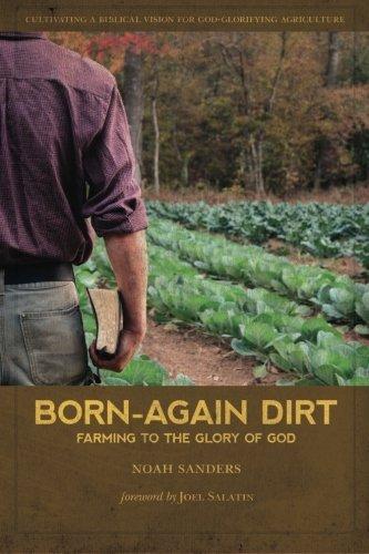 [F.r.e.e] Born-Again Dirt: Farming to the Glory of God TXT