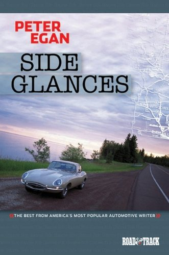 Side Glances: The Best from America's Most Popular Automotive Writer by Brand: Brooklands Books