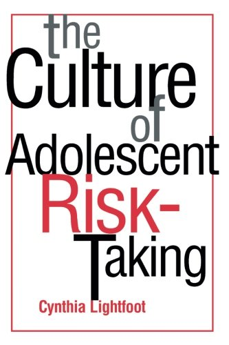 The Culture of Adolescent Risk-Taking (Culture and Human Development)