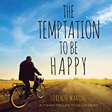 The Temptation to Be Happy Audiobook by Lorenzo Marone, Shaun Whiteside - translator Narrated by Arthur Morey