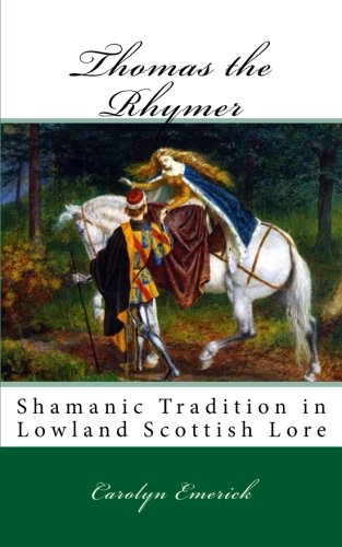 Download Thomas the Rhymer: Shamanic Tradition in Lowland Scottish Lore (European Fairy Tales) (Volume 3) PDF