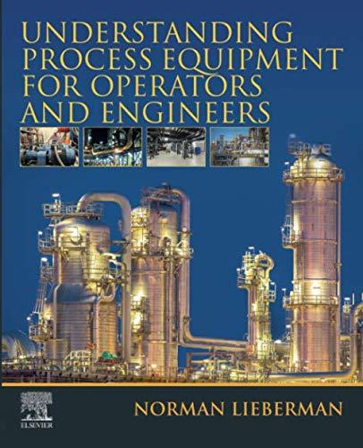 (Understanding Process Equipment for Operators and Engineers)