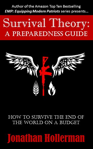 Survival Theory: A Preparedness Guide by [Hollerman, Jonathan]
