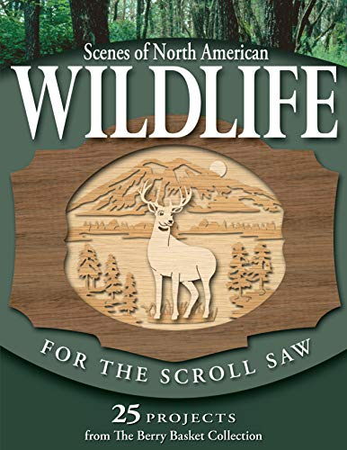 Designs Saw Scroll - Scenes of North American Wildlife for the Scroll Saw: 25 Projects from the Berry Basket Collection