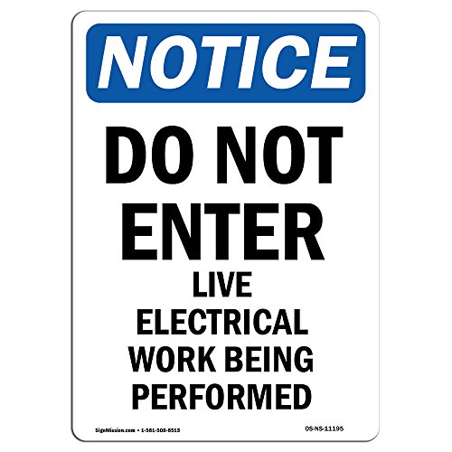 OSHA Notice Sign - Do Not Enter Live Electrical Work | Choose from: Aluminum, Rigid Plastic or Vinyl Label Decal | Protect Your Business, Construction Site, Warehouse & Shop Area | Made in The USA by SignMission