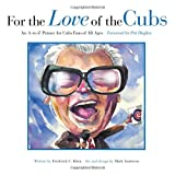 For the Love of the Cubs, Frederick C. Klein, 1600780857