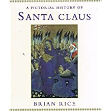 A Pictorial History of Santa Claus by BRIAN RICE (1995-12-23)