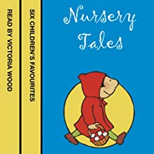Nursery Tales: Six favourites read by Victoria Wood Audiobook by Jonathan Langley Narrated by Victoria Wood